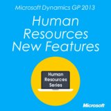 Microsoft Dynamics GP 2013 Human Resources and Payroll New Features