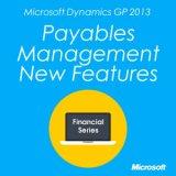 Microsoft Dynamics GP 2013 Payables Management New Features