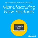 Microsoft Dynamics GP 2013 Manufacturing New Features