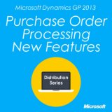 Microsoft Dynamics GP 2013 Purchase Order Processing New Features