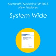 Microsoft Dynamics GP 2013 New Features – System Wide